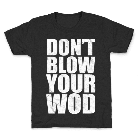 Don't Blow Your WOD Kids T-Shirt