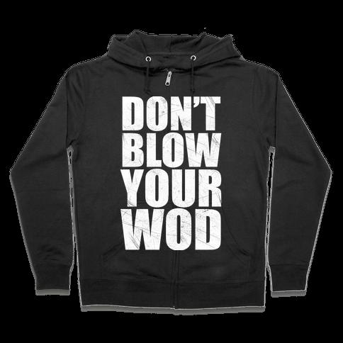 Don't Blow Your WOD Zip Hoodie
