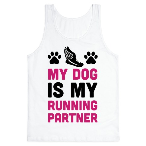 My Dog Is My Running Partner Tank Top