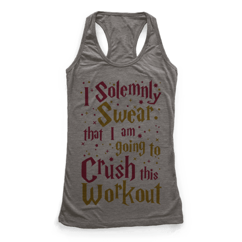I Solemnly Swear That I Am Going To Crush This Workout