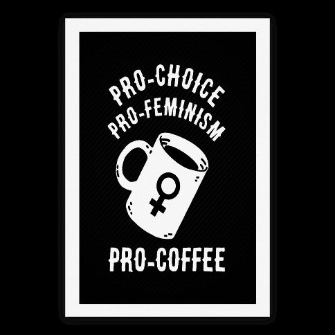 Pro-Choice Pro-Feminism Pro-Coffee Poster