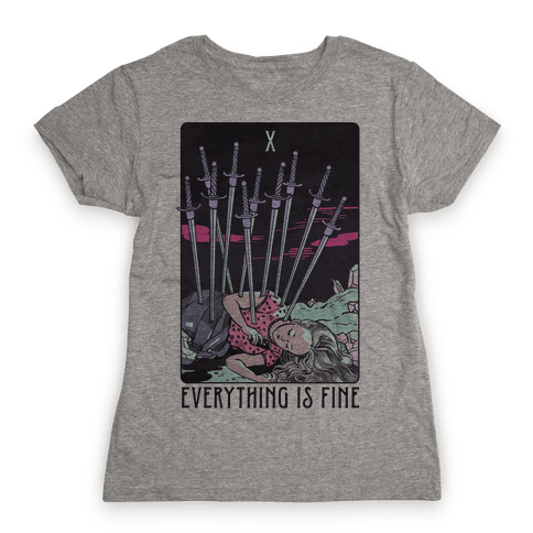 Ten Of Swords (Everything Is Fine) Womens T-Shirt