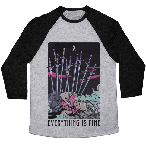 Ten Of Swords (Everything Is Fine) Baseball Tee