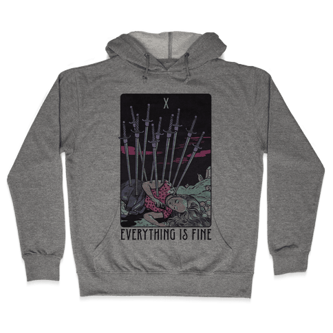Ten Of Swords (Everything Is Fine) Hooded Sweatshirt