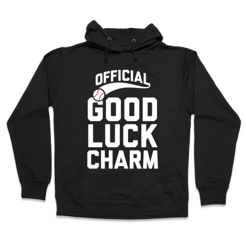 Baseball Good Luck Charm Hooded Sweatshirt