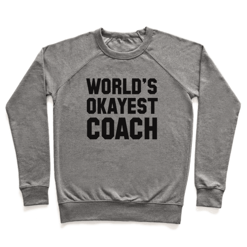World's Okayest Coach Pullover
