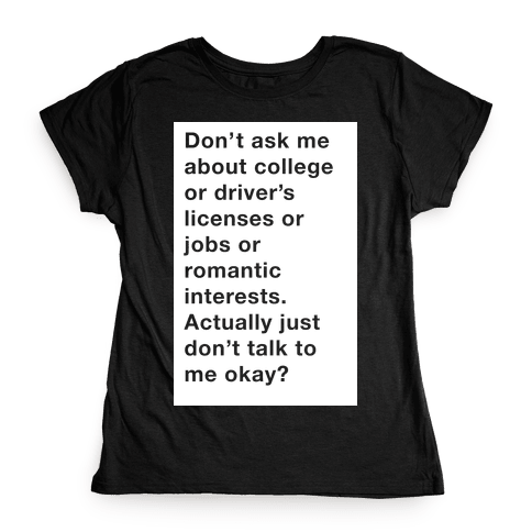Don't Ask Me Anything Womens T-Shirt