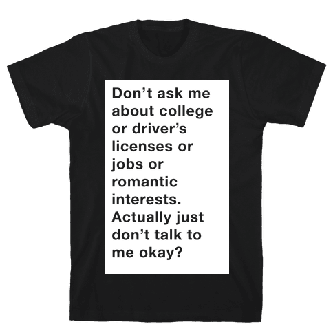 Don't Ask Me Anything Mens T-Shirt