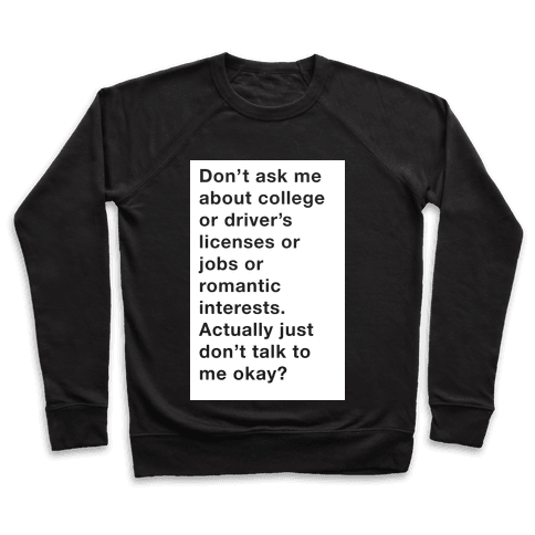 Don't Ask Me Anything Pullover