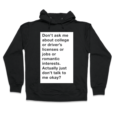 Don't Ask Me Anything Hooded Sweatshirt