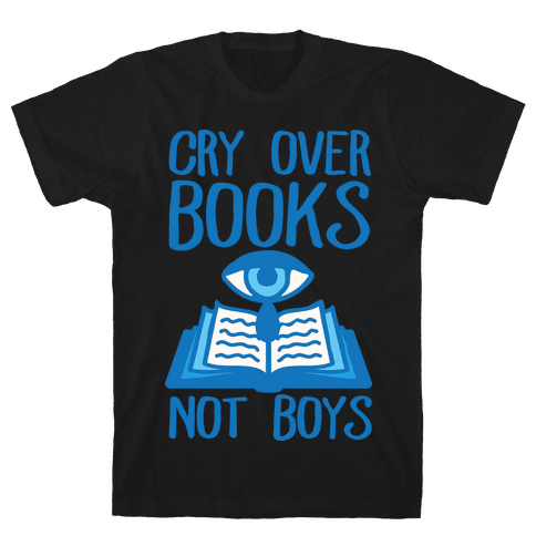 Cry Over Books Not Boys Mens T-Shirt