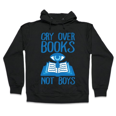 Cry Over Books Not Boys Hooded Sweatshirt