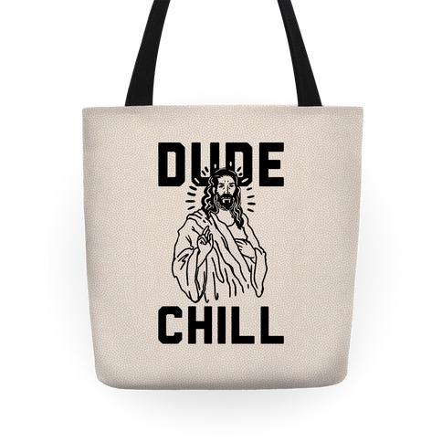 Dude Chill Tote
