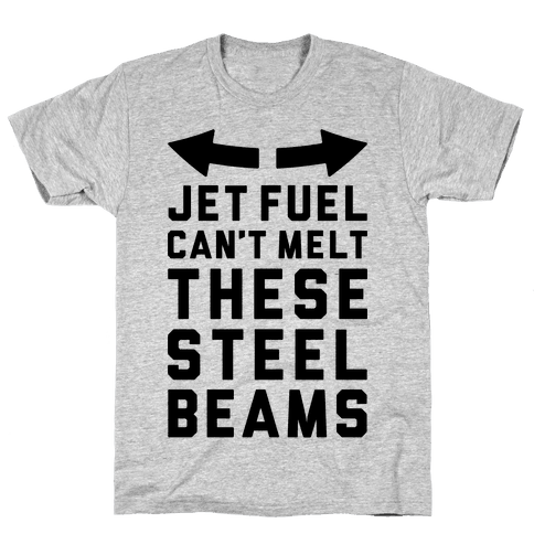 Jet Fuel Can't Melt These Steel Beams Mens T-Shirt