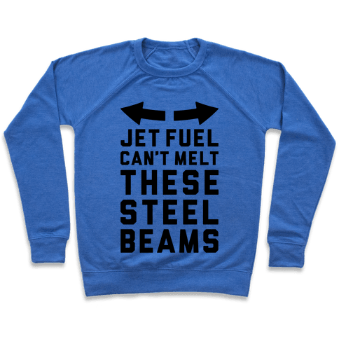 Jet Fuel Can't Melt These Steel Beams Pullover