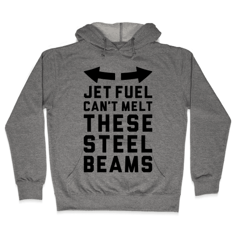 Jet Fuel Can't Melt These Steel Beams Hooded Sweatshirt