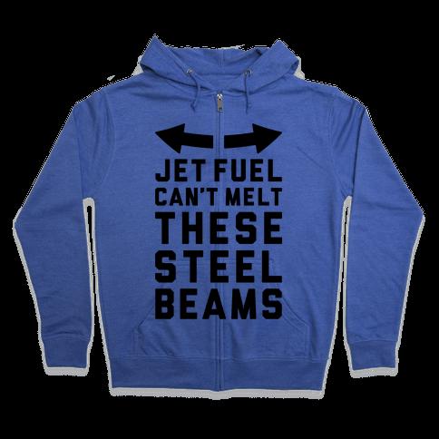 Jet Fuel Can't Melt These Steel Beams Zip Hoodie