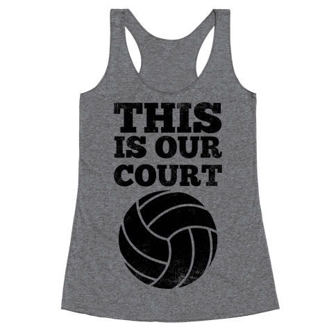 This Is Our Court (Volleyball) Racerback Tank Top