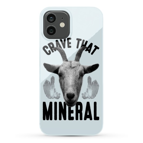 Crave That Mineral Phone Case
