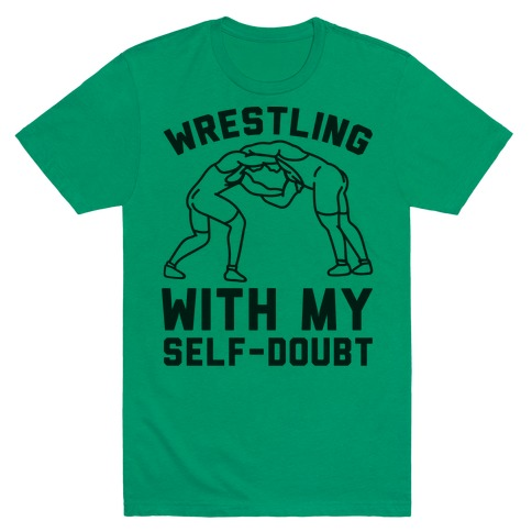Wrestling With My Self-Doubt T-Shirt