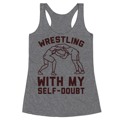 Wrestling With My Self-Doubt Racerback Tank Top