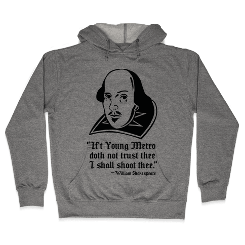 If Young Metro Shakespeare  Hooded Sweatshirt