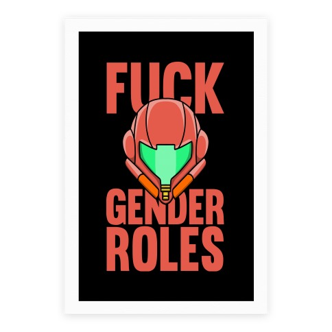 F*** Gender Roles (Samus Aran) Poster