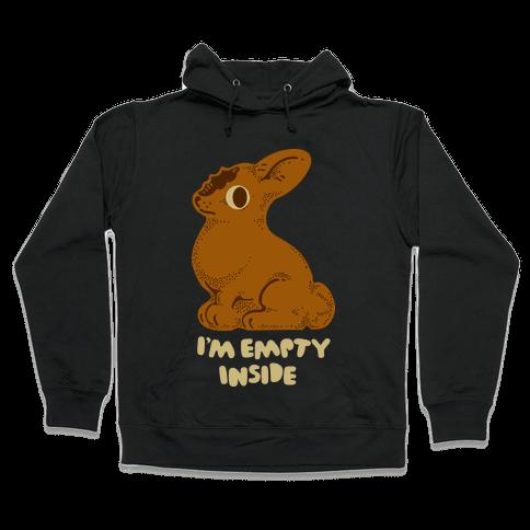 I'm Empty Inside Chocolate Easter Bunny Hooded Sweatshirt