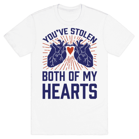 You've Stolen Both Of My Hearts Mens T-Shirt