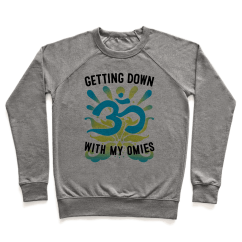 Getting Down With My Omies Pullover