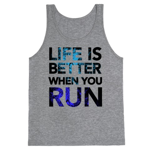 Life Is Better When You Run Tank Top