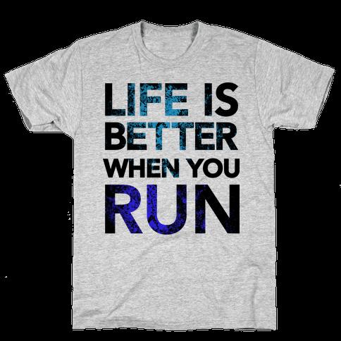 Life Is Better When You Run Mens T-Shirt