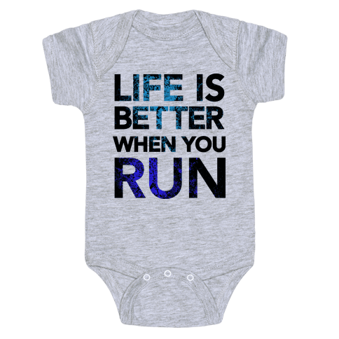 Life Is Better When You Run Baby Onesy