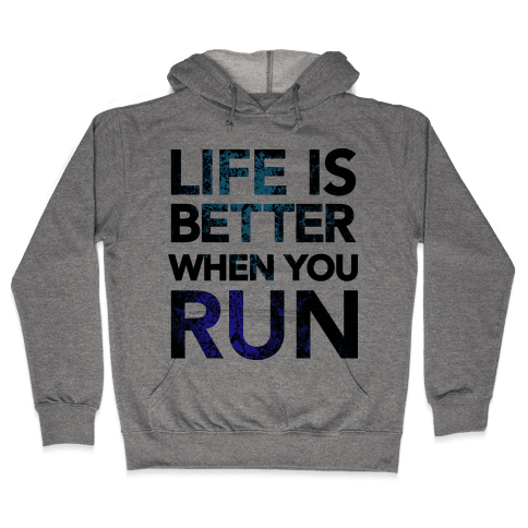 Life Is Better When You Run Hooded Sweatshirt