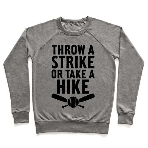 Throw A Strike Or Take A Hike Pullover