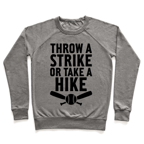 Throw A Strike Or Take A Hike Pullover