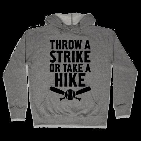 Throw A Strike Or Take A Hike Hooded Sweatshirt
