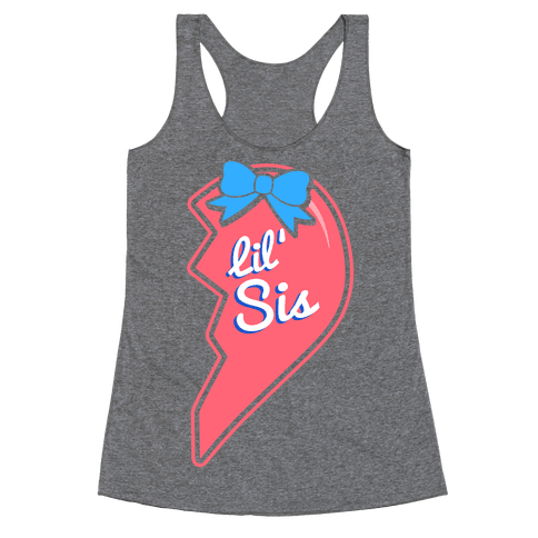 Lil' Sis - Big and Little Best Friends Racerback Tank Top