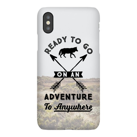 Ready To Go On An Adventure To Anywhere Phone Case