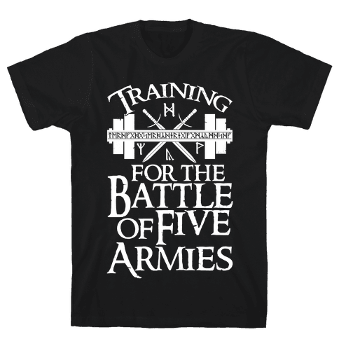 Training For The Battle Of Five Armies Mens/Unisex T-Shirt