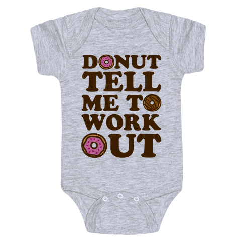 Donut Tell Me To Workout Baby Onesy