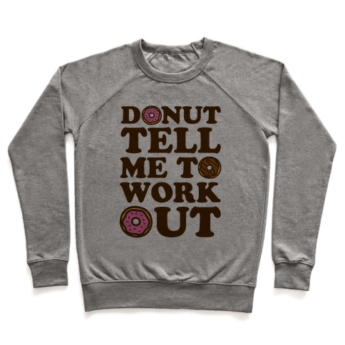 Donut Tell Me To Workout Pullover