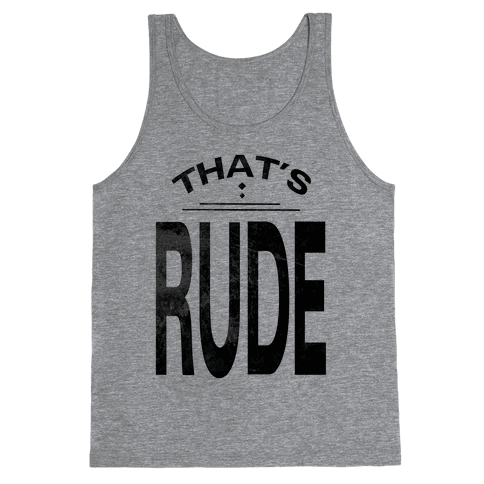 That's Rude! Tank Top
