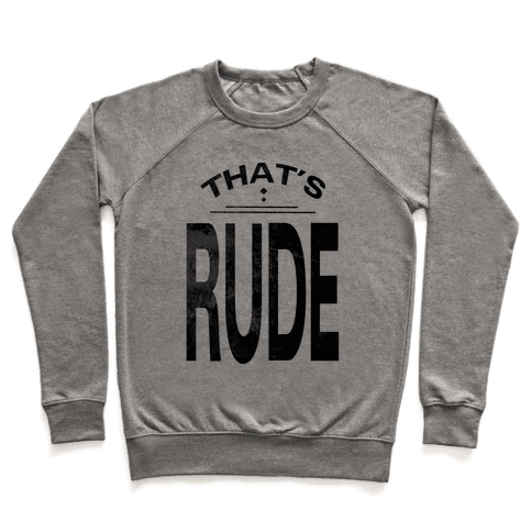 That's Rude! Pullover