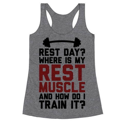 Rest Day? Where Is My Rest Muscle And How Do I Train It?