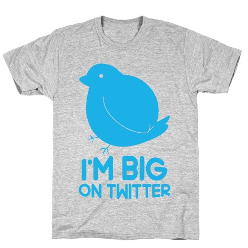 Big On Twitter T-Shirt