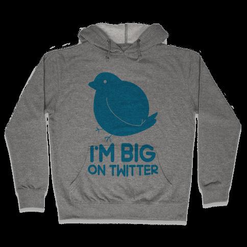 Big On Twitter Hooded Sweatshirt
