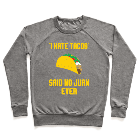 I Hate Tacos Pullover