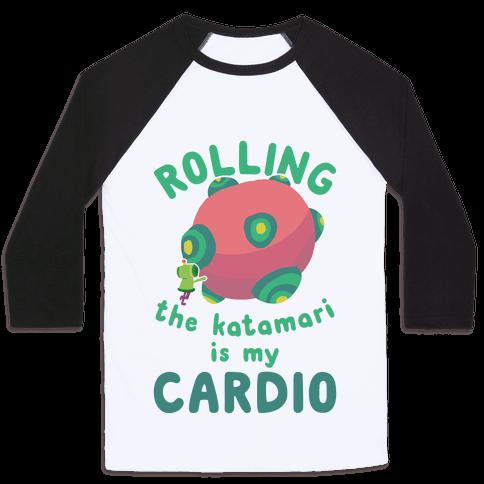 Rolling The Katamari Is My Cardio Baseball Tee