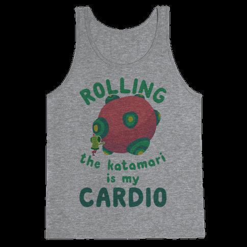 Rolling The Katamari Is My Cardio Tank Top